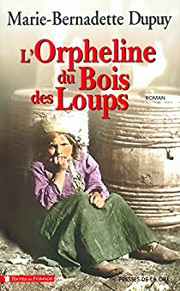 Couverture du livre de Marie-Bernadette Dupuy L'orpheline du Bois des loups