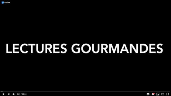 vidéo lectures gourmandes