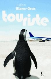 Couverture du roman touriste de julien Blanc Gras